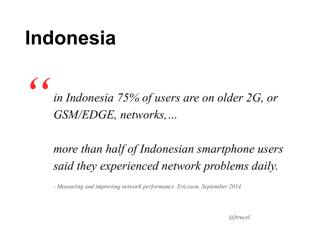 @brucel in Indonesia 75% of users are on older ...