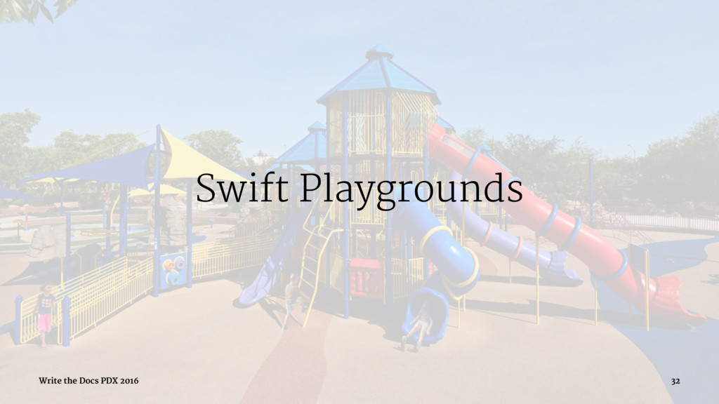 Swift Playgrounds Write the Docs PDX 2016 32