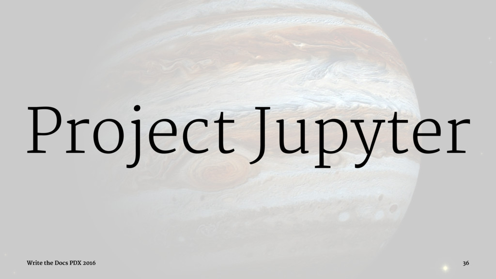Project Jupyter Write the Docs PDX 2016 36