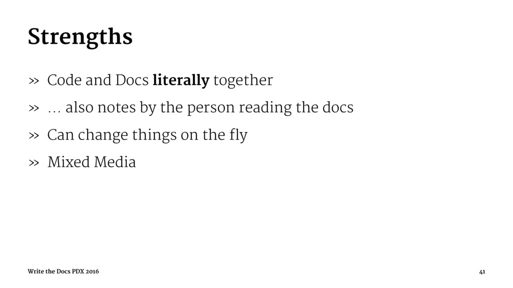 Strengths » Code and Docs literally together » ...