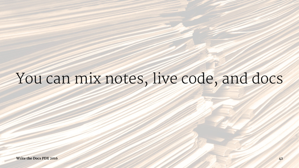 You can mix notes, live code, and docs Write th...