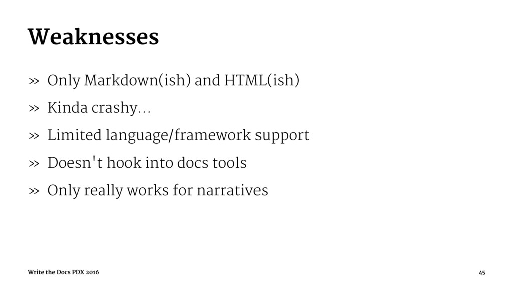 Weaknesses » Only Markdown(ish) and HTML(ish) »...