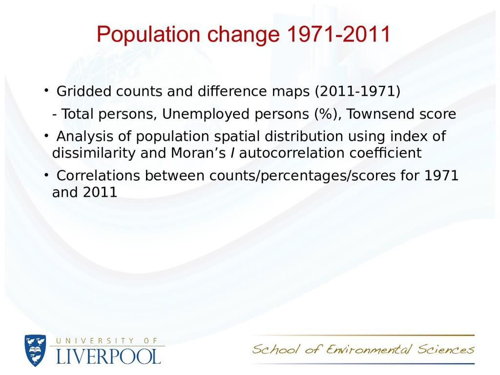Population change 1971-2011 • Gridded counts an...