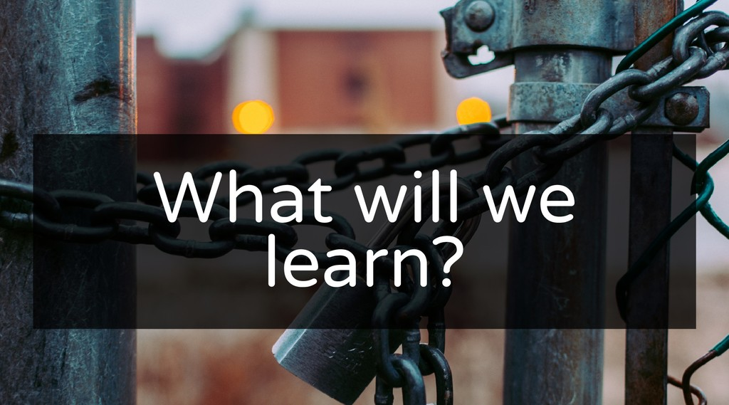 What will we What will we learn? learn?