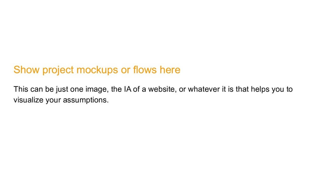 Show project mockups or flows here This can be ...