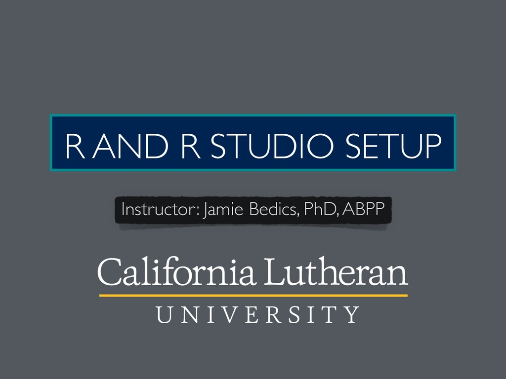 Instructor: Jamie Bedics, PhD, ABPP 1 R AND R S...