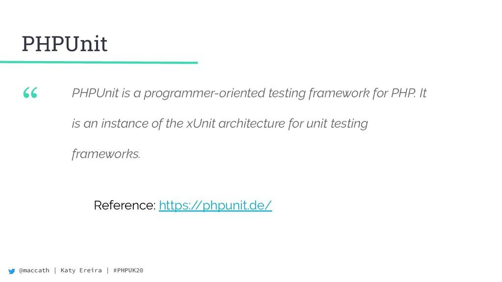 "@maccath | Katy Ereira | #PHPUK20 "" PHPUnit is ..."