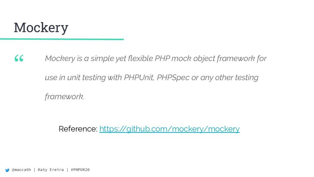 "@maccath | Katy Ereira | #PHPUK20 "" Mockery Moc..."