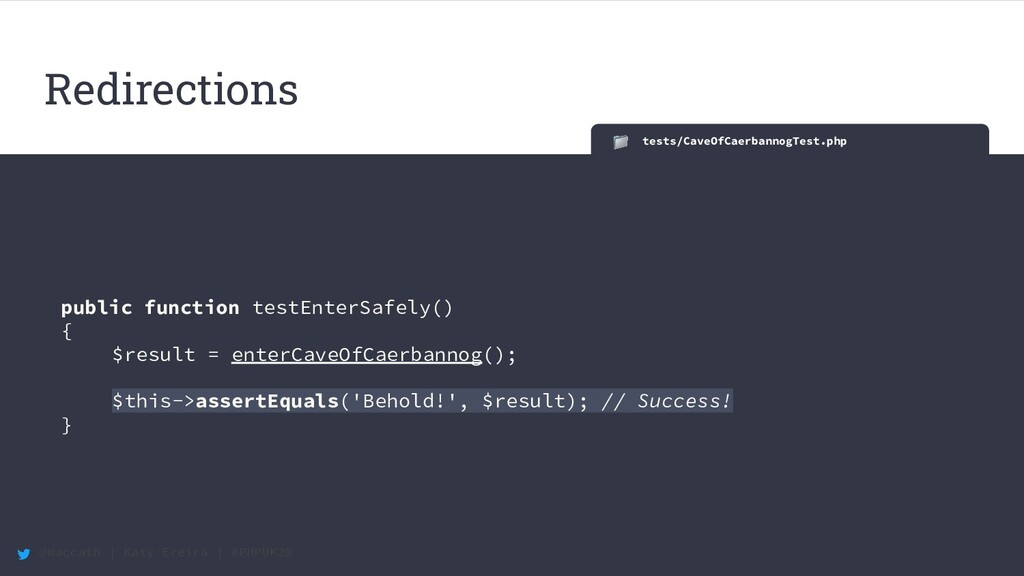 @maccath | Katy Ereira | #PHPUK20 tests/CaveOfC...