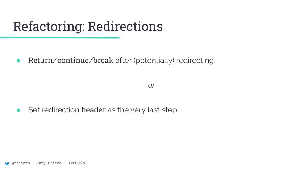 @maccath | Katy Ereira | #PHPUK20 Refactoring: ...