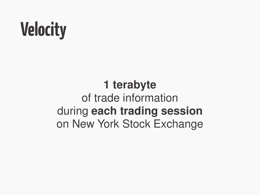 1 terabyte of trade information during each tra...