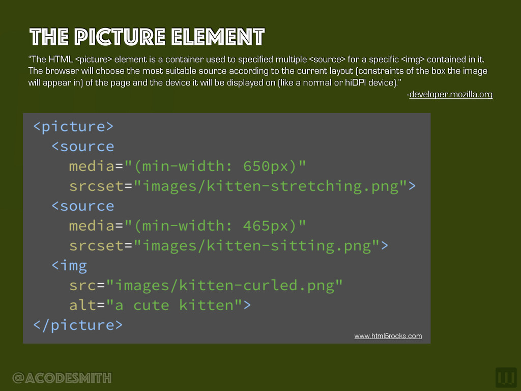 "@acodesmith The Picture element ""The HTML <pict..."
