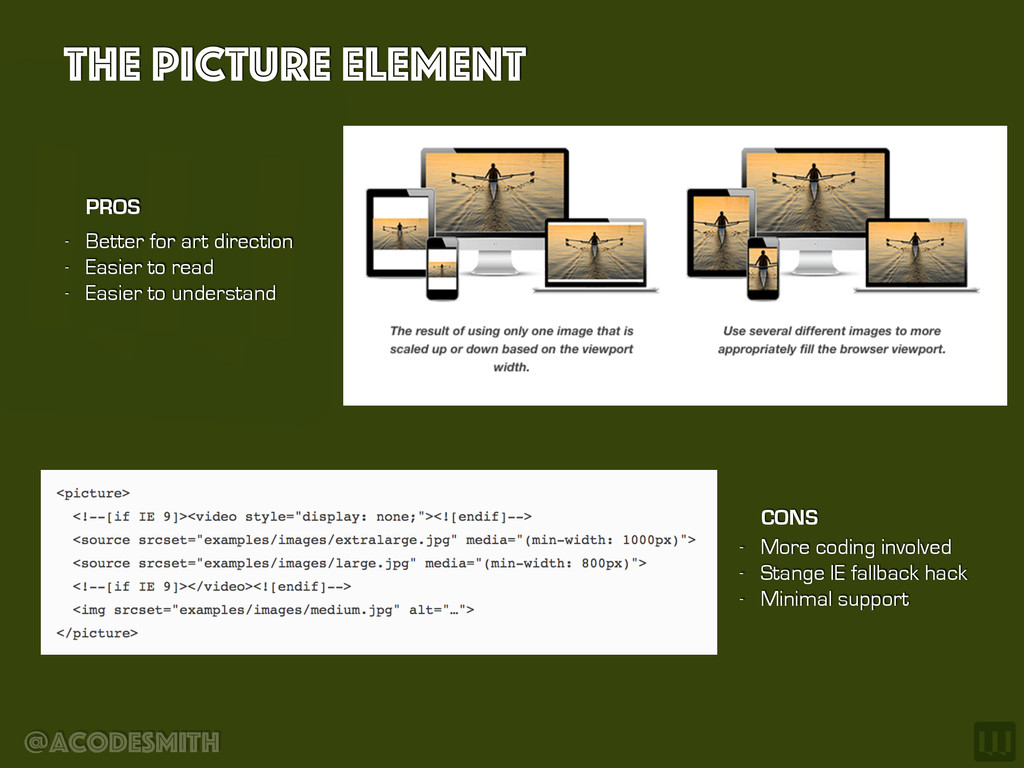 @acodesmith The Picture element - Better for ar...