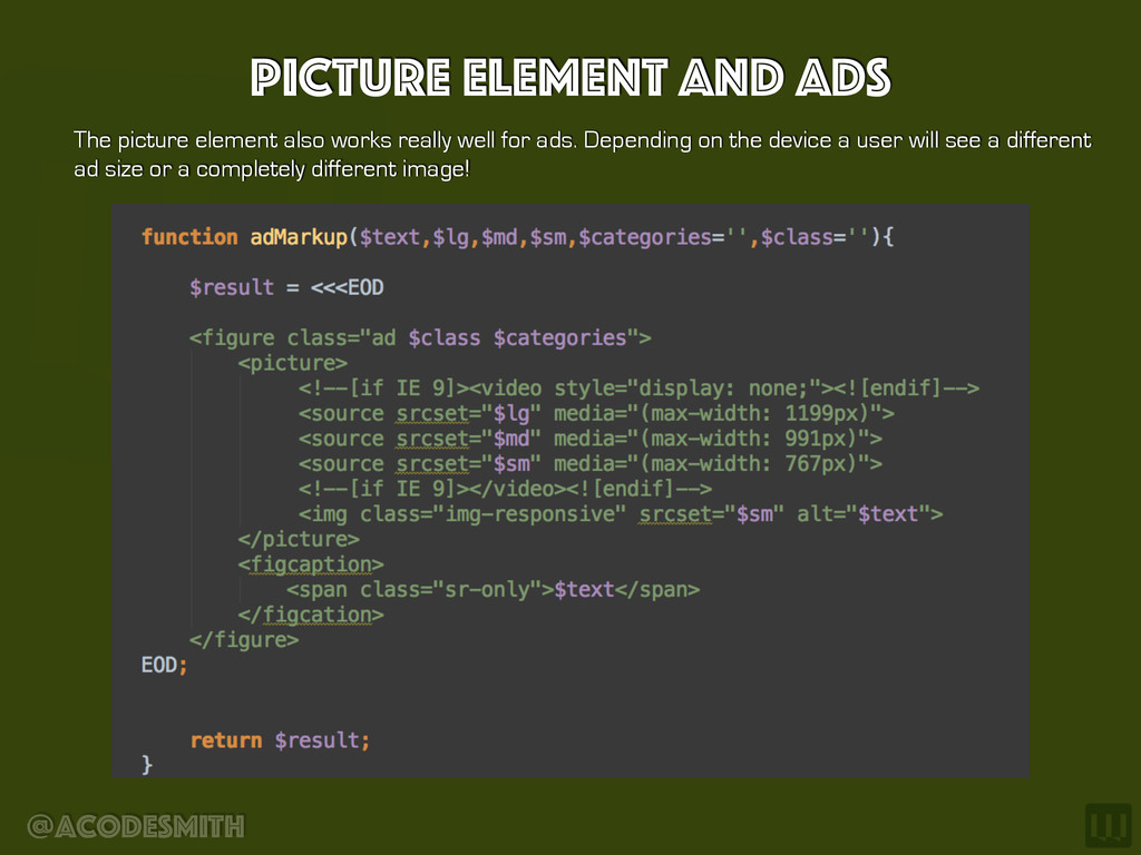 @acodesmith Picture Element and Ads The picture...