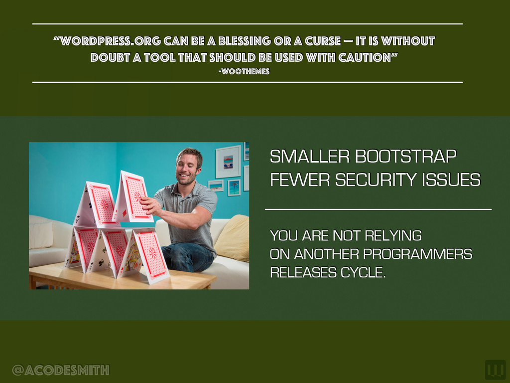@acodesmith SMALLER BOOTSTRAP FEWER SECURITY IS...