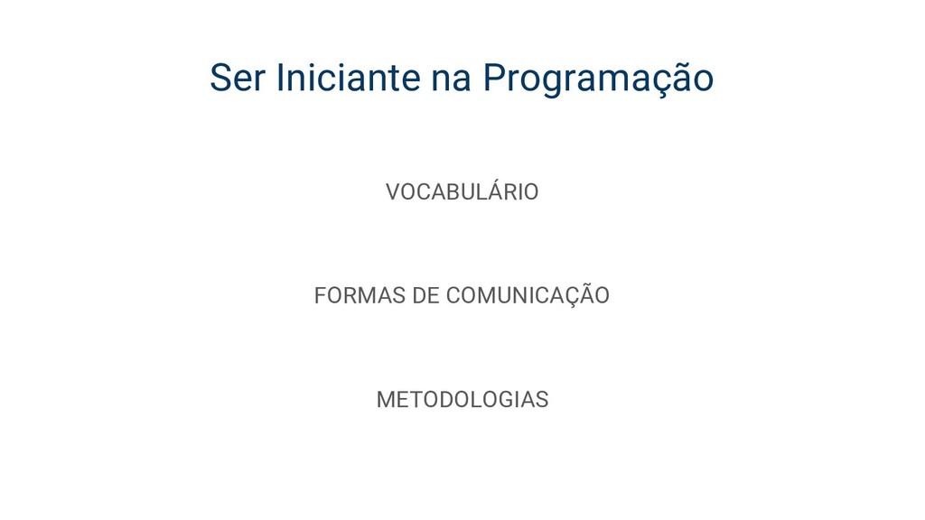 Ser Iniciante na Programação VOCABULÁRIO FORMAS...