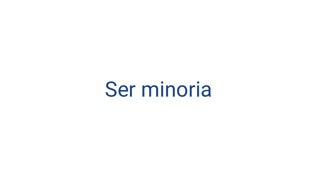 Ser minoria