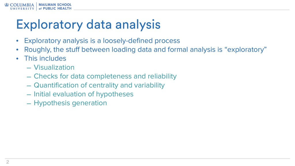 2 • Exploratory analysis is a loosely-defined p...