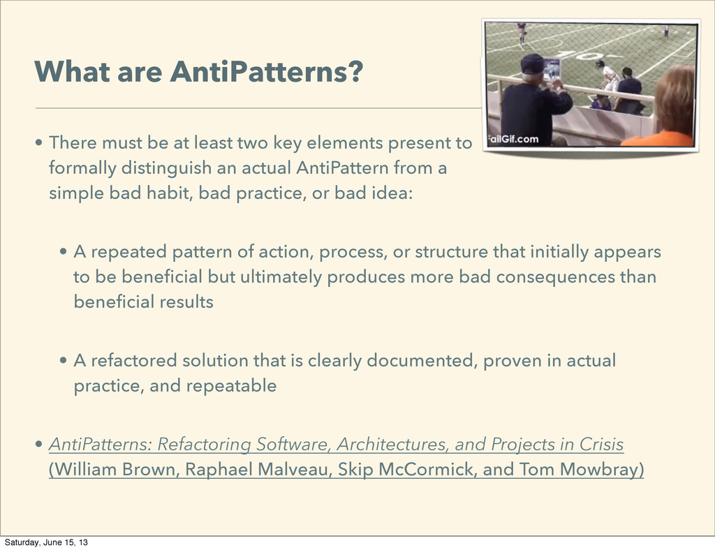 What are AntiPatterns? • There must be at least...
