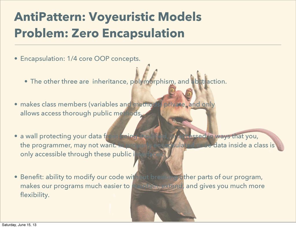 AntiPattern: Voyeuristic Models Problem: Zero E...