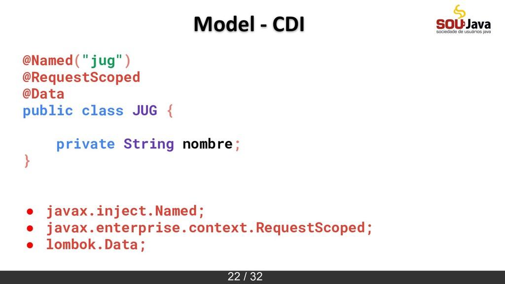 "22 / 32 Model - CDI @Named(""jug"") @RequestScope..."