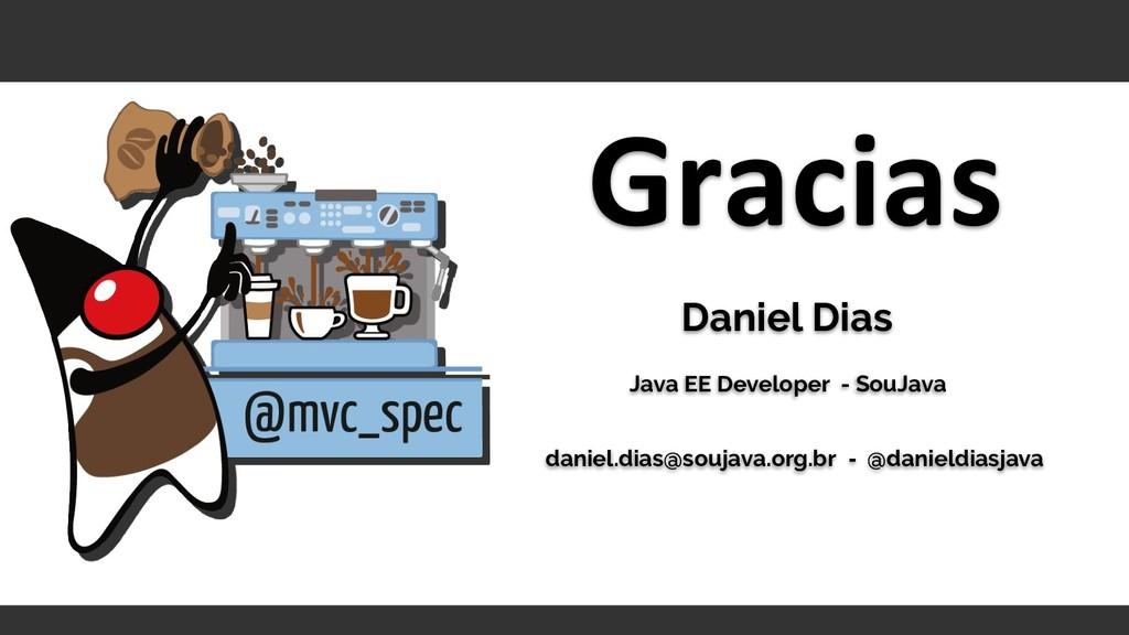Daniel Dias Java EE Developer - SouJava daniel....