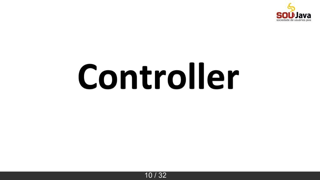 10 / 32 Controller