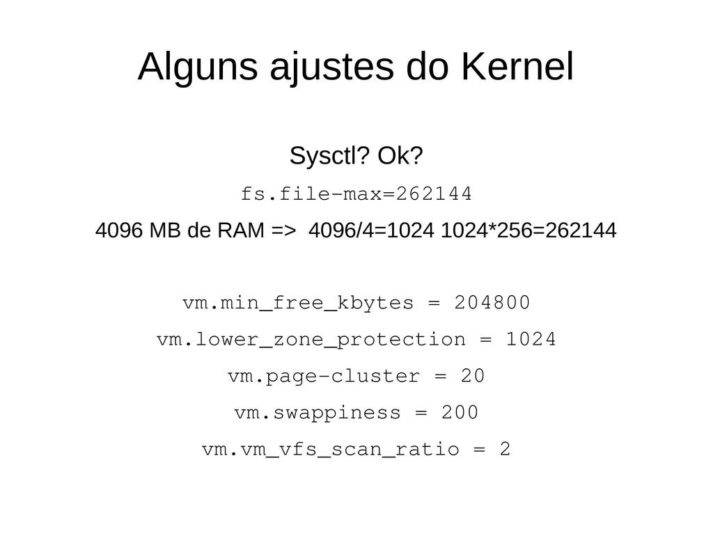Alguns ajustes do Kernel Sysctl? Ok? fs.file-ma...