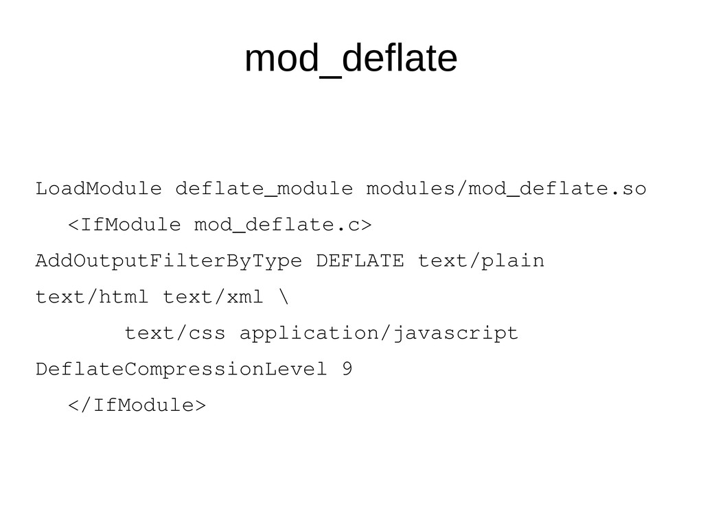 mod_deflate LoadModule deflate_module modules/m...