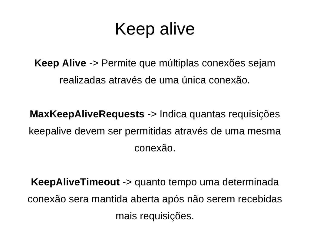 Keep alive Keep Alive -> Permite que múltiplas ...