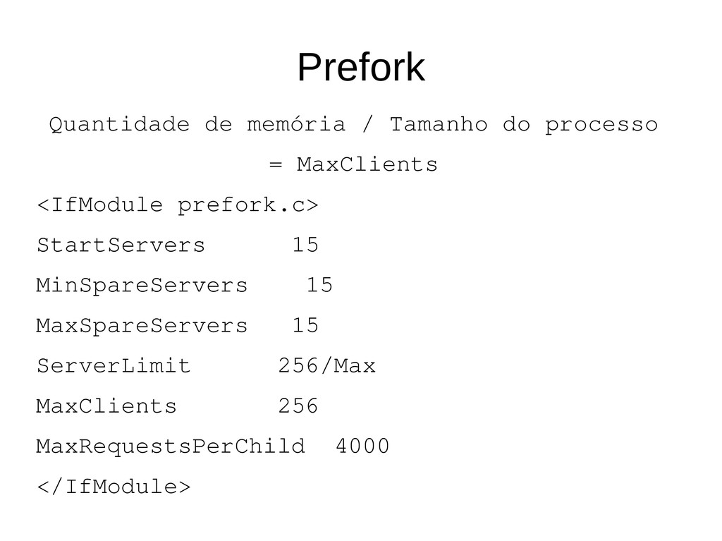 Prefork Quantidade de memória / Tamanho do proc...