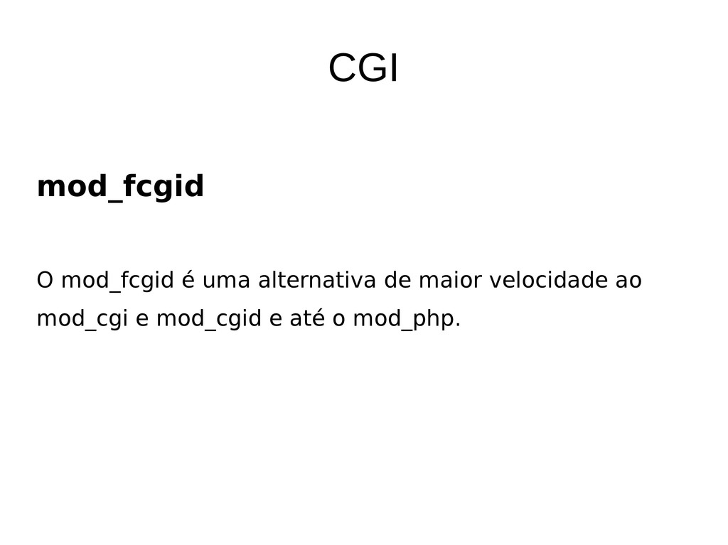 CGI mod_fcgid O mod_fcgid é uma alternativa de ...