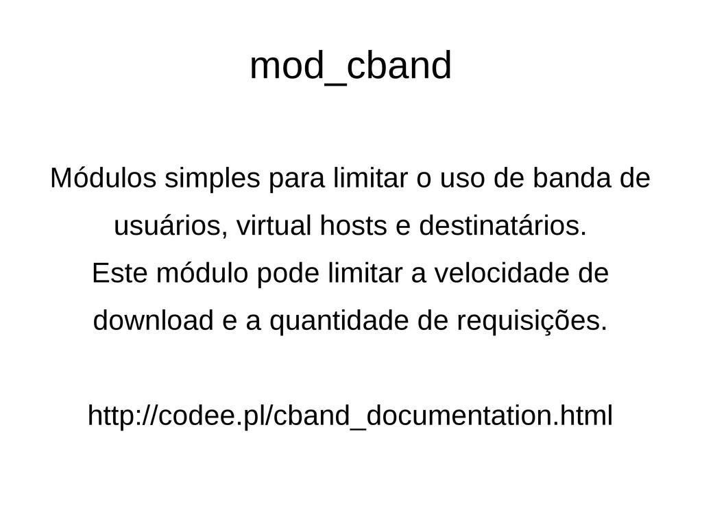 mod_cband Módulos simples para limitar o uso de...