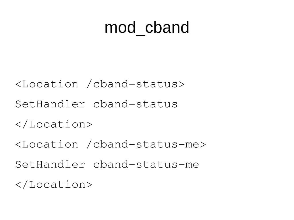 mod_cband <Location /cband-status> SetHandler c...