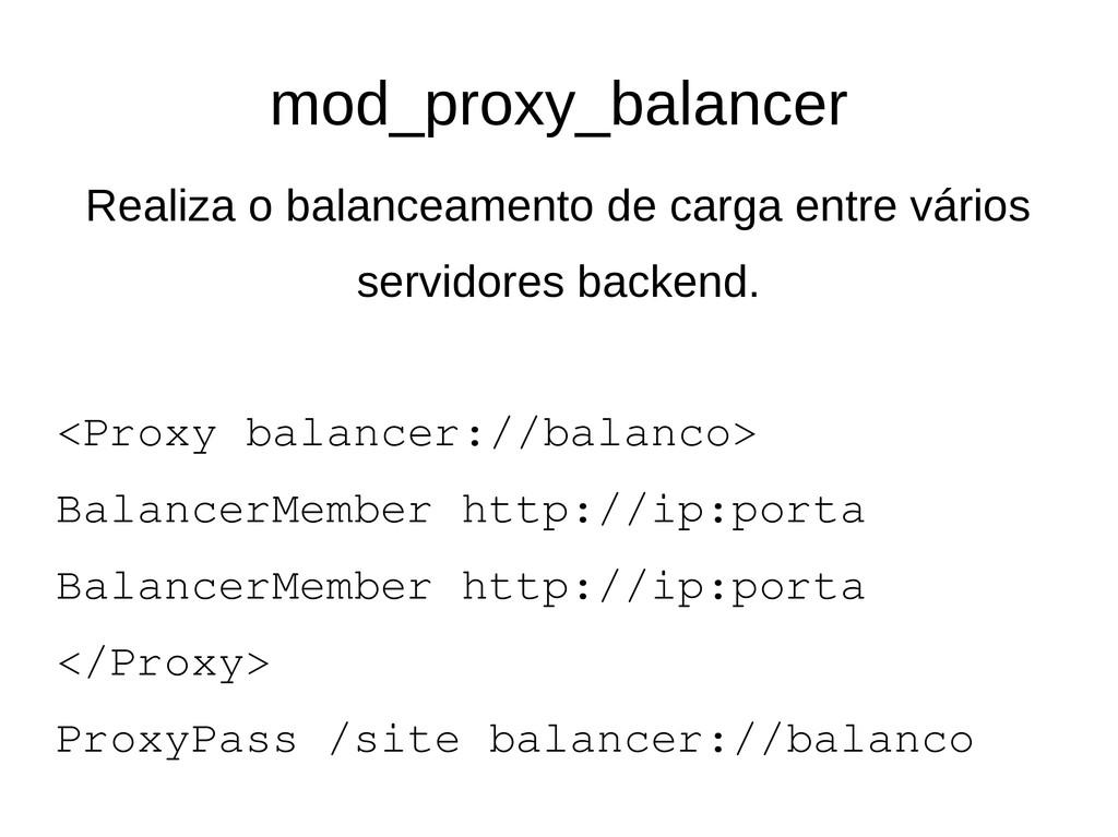 mod_proxy_balancer Realiza o balanceamento de c...
