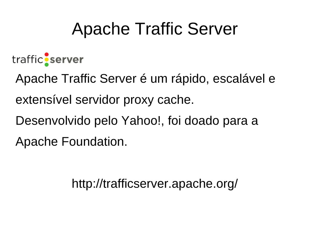 Apache Traffic Server Apache Traffic Server é u...