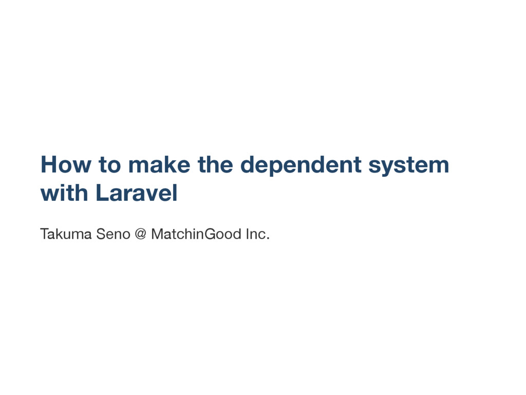 How to make the dependent system with Laravel T...