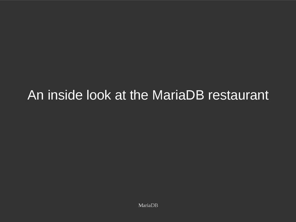 MariaDB An inside look at the MariaDB restaurant