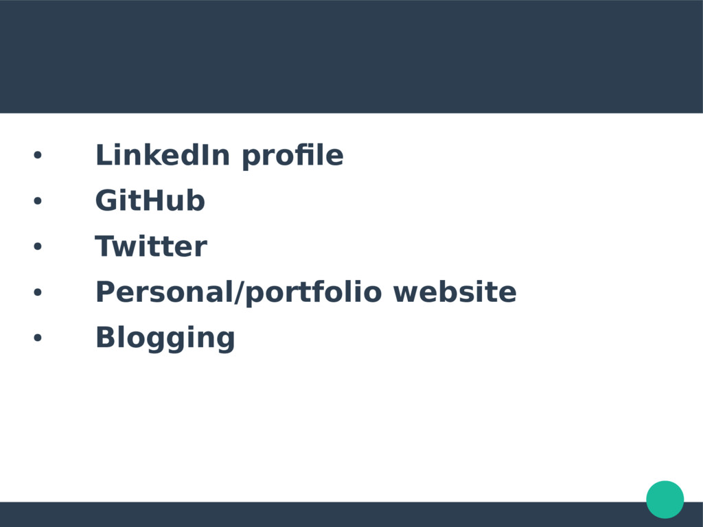 ● LinkedIn profile ● GitHub ● Twitter ● Persona...
