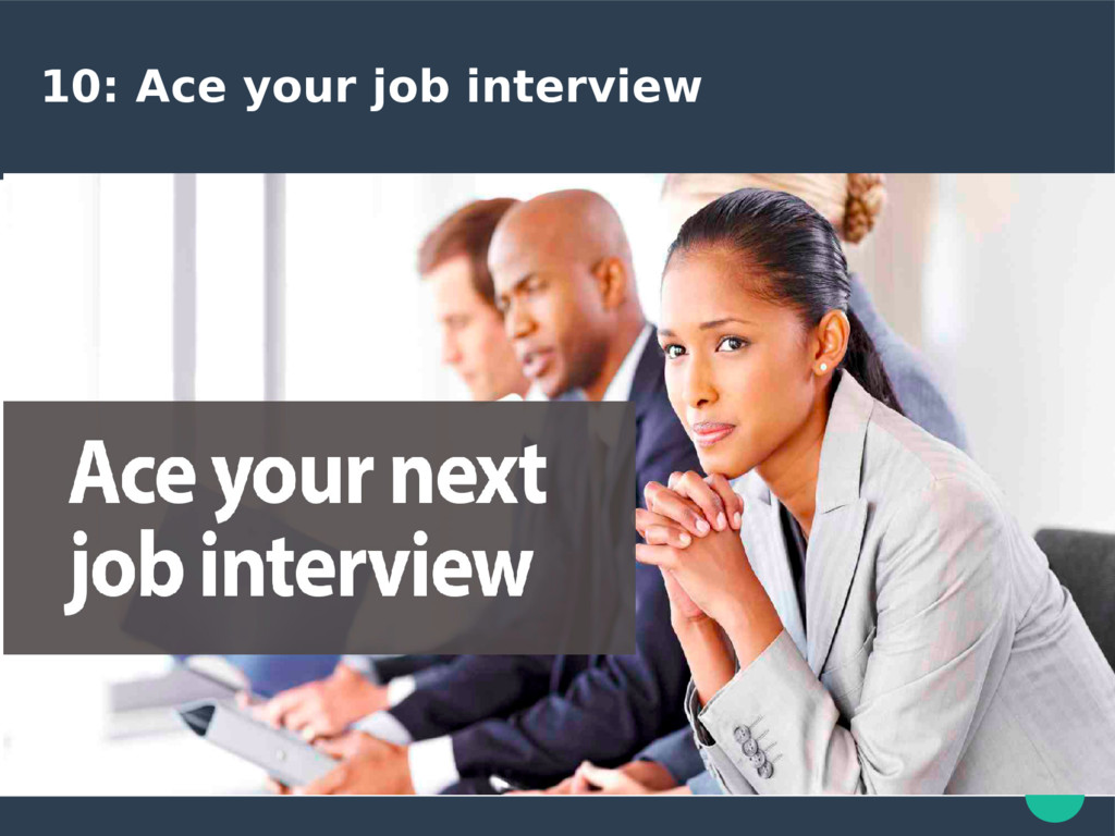 10: Ace your job interview