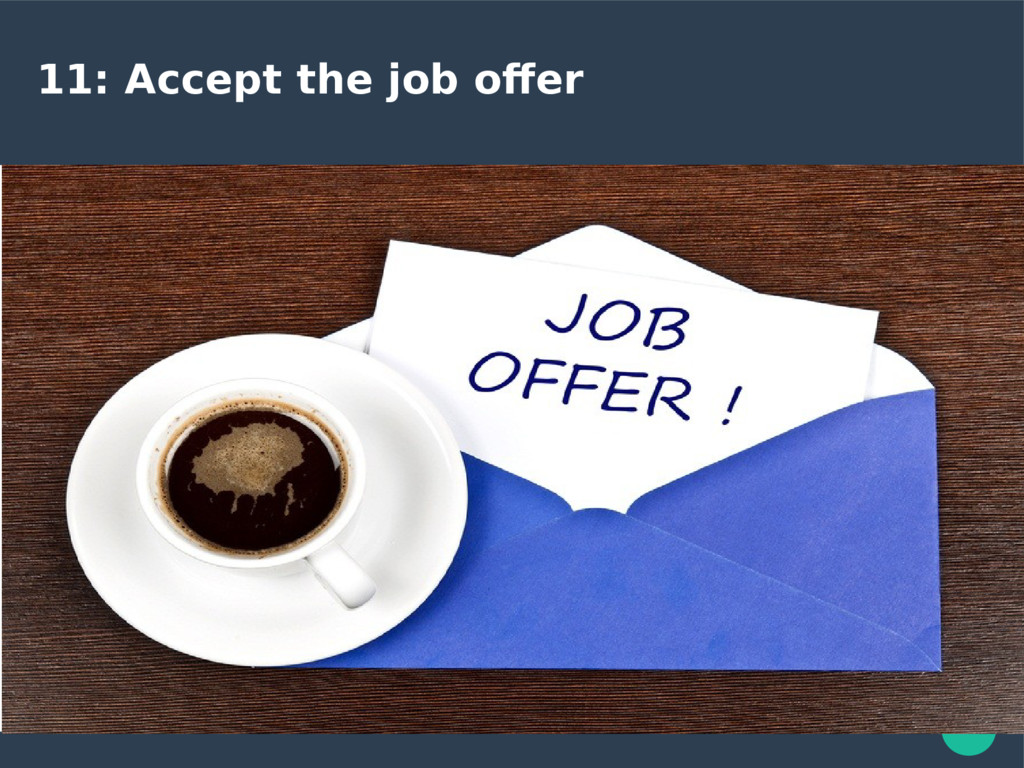 11: Accept the job offer