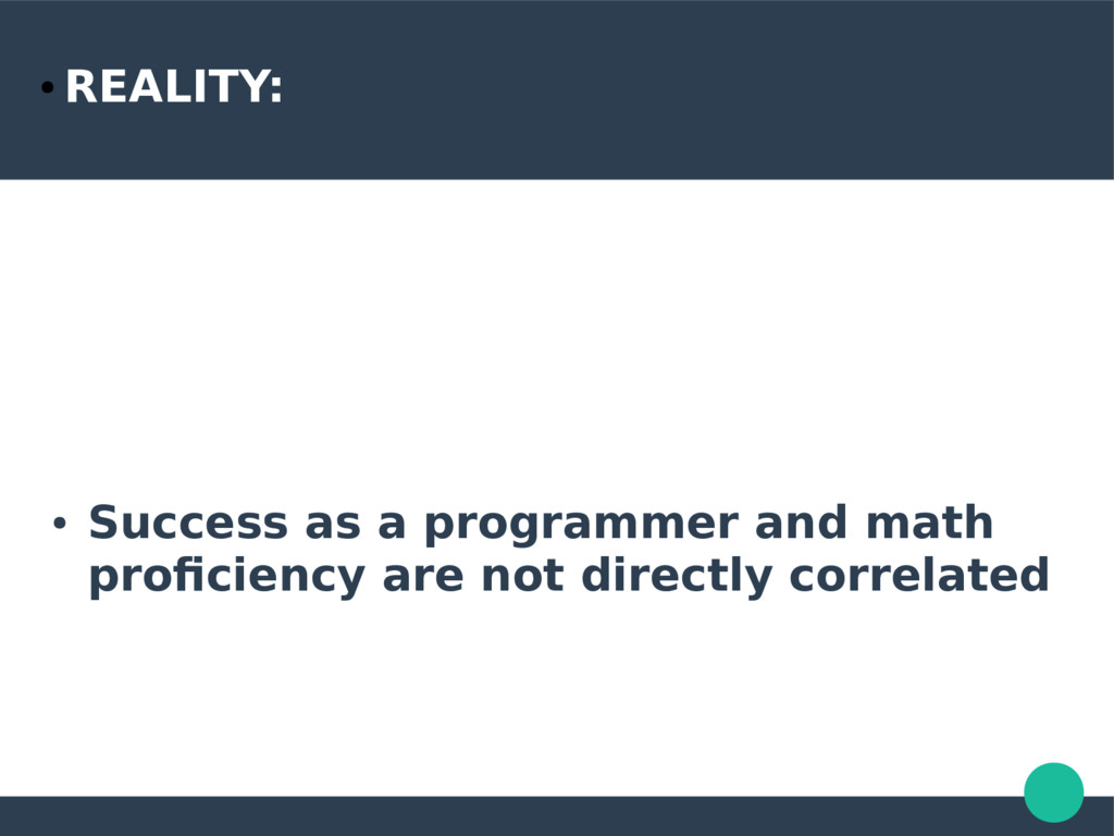 ● REALITY: ● Success as a programmer and math p...