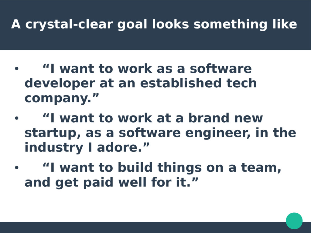 "A crystal-clear goal looks something like ● ""I ..."