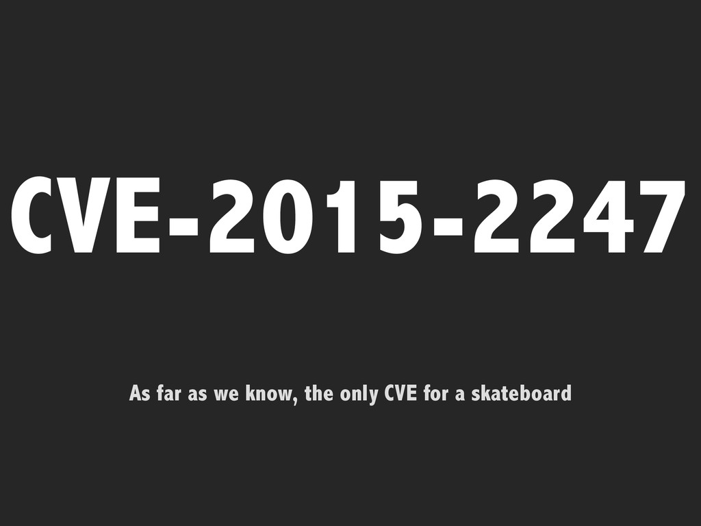 CVE-2015-2247 As far as we know, the only CVE f...