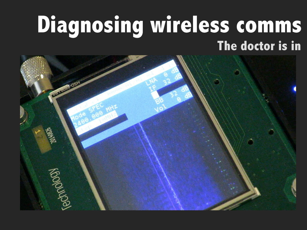The doctor is in Diagnosing wireless comms