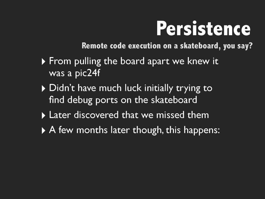 Persistence Remote code execution on a skateboa...