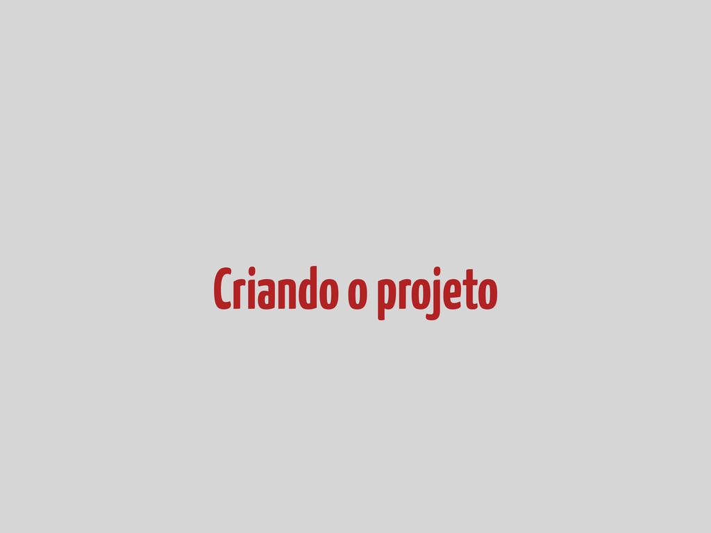 Criando o projeto