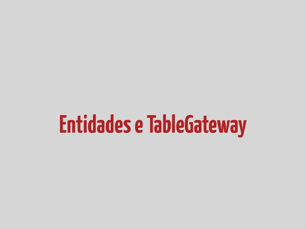 Entidades e TableGateway