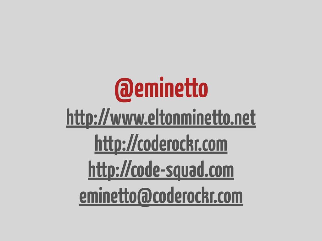 @eminetto http://www.eltonminetto.net http://co...