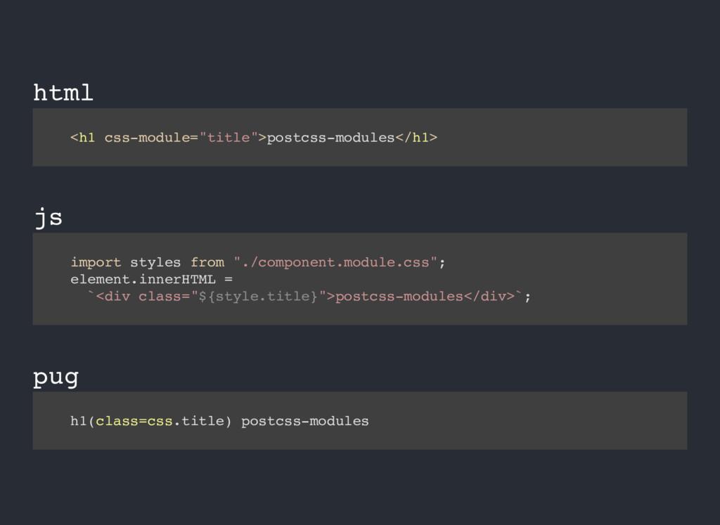 "html js pug <h1 css-module=""title"">postcss-modu..."
